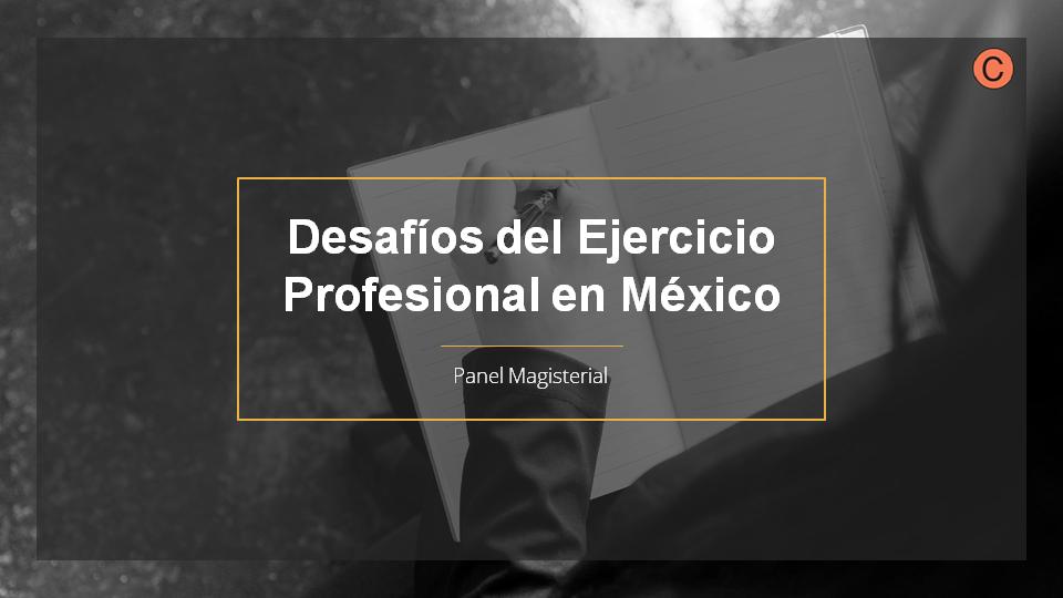 Desafíos del Ejercicio Profesional en México