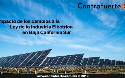Impacto de los cambios a la Ley de la Industria Eléctrica en Baja California Sur
