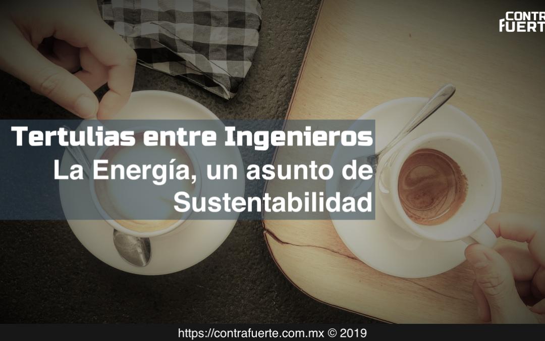 La Energía, un asunto de Sustentabilidad
